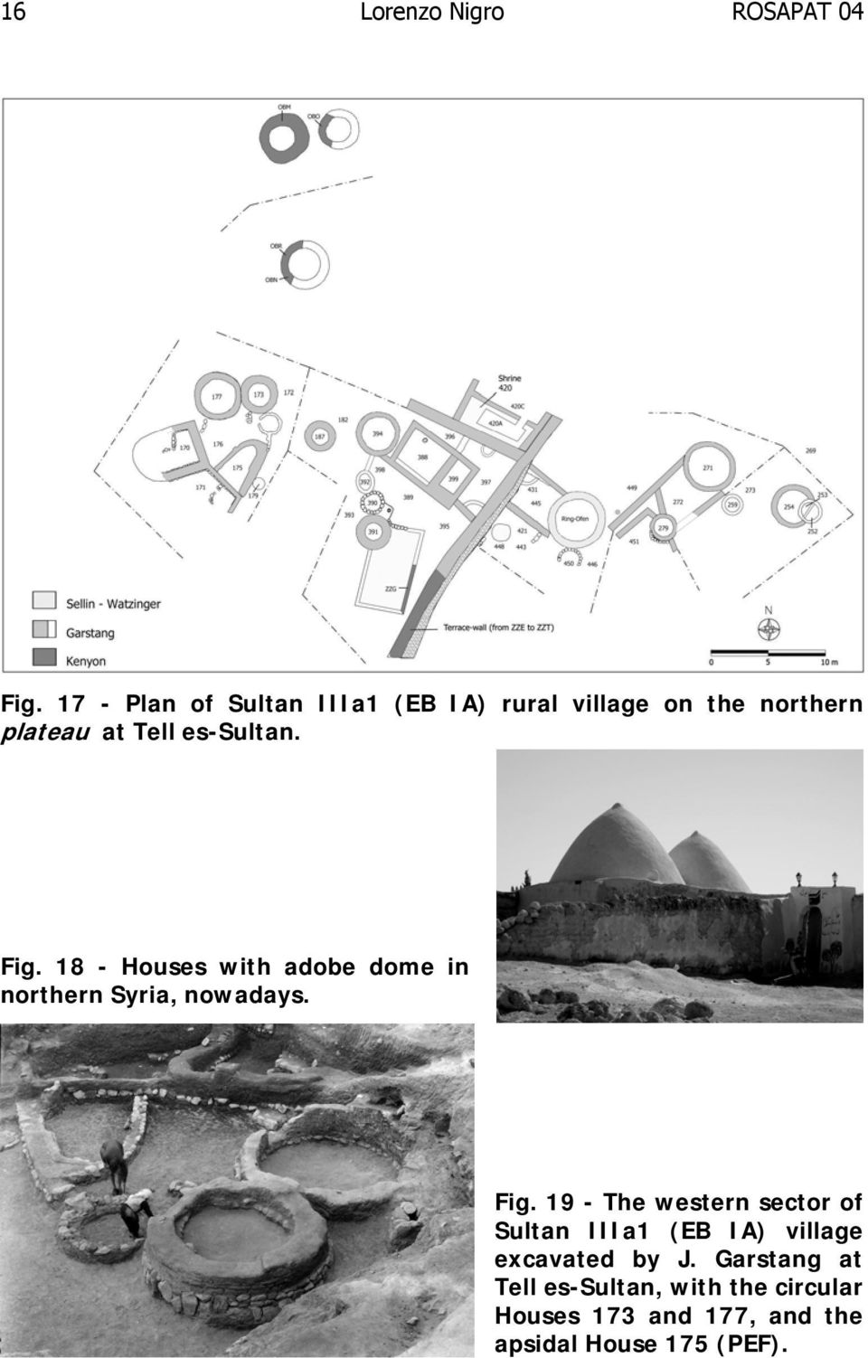 Fig. 18 - Houses with adobe dome in northern Syria, nowadays. Fig.