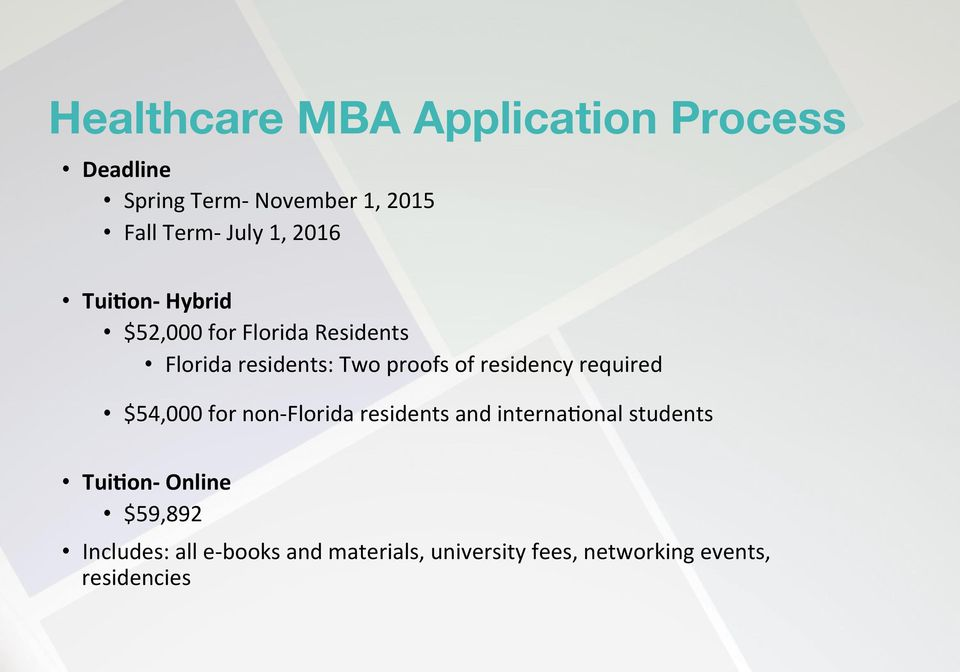 residency required $54,000 for non- Florida residents and interna+onal students TuiVon-