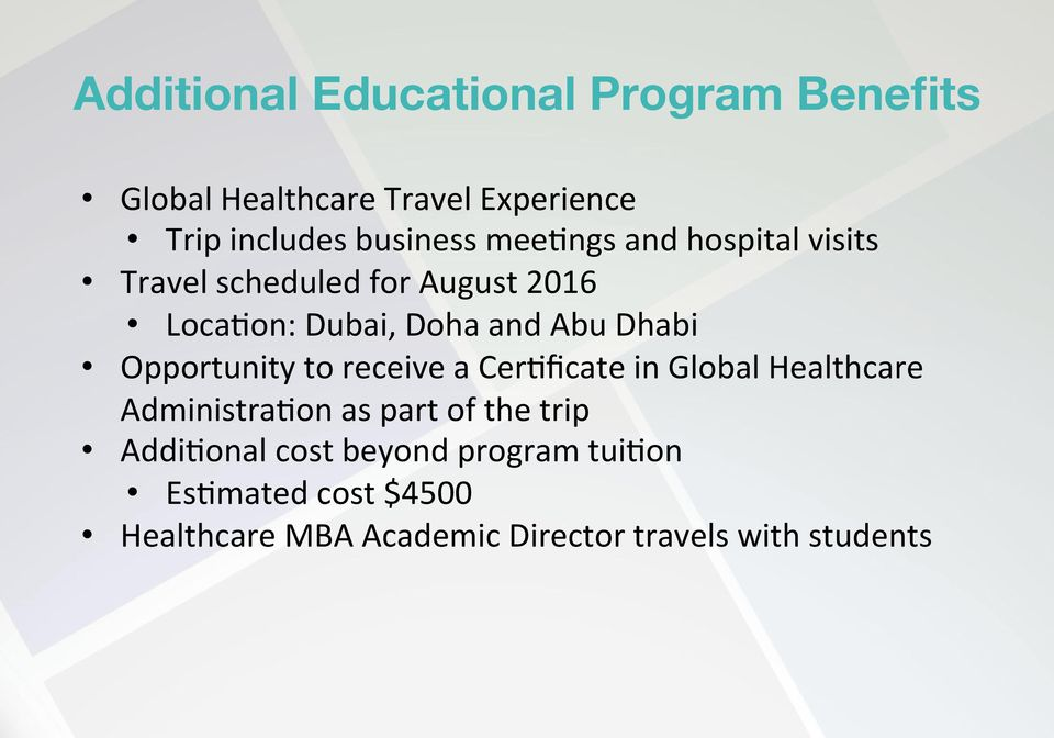 Opportunity to receive a Cer+ficate in Global Healthcare Administra+on as part of the trip