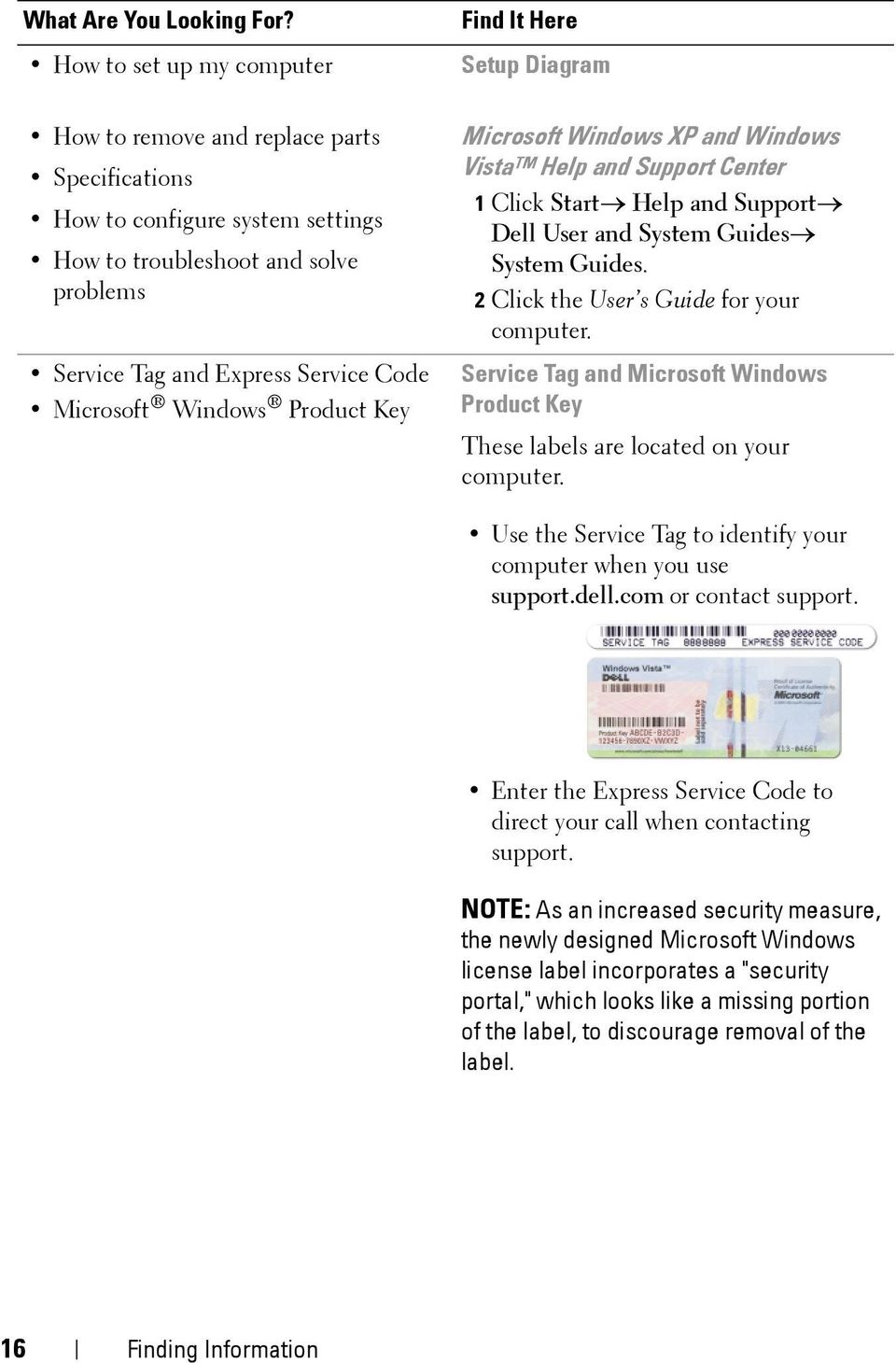 Product Key Find It Here Setup Diagram Microsoft Windows XP and Windows Vista Help and Support Center 1 Click Start Help and Support Dell User and System Guides System Guides.