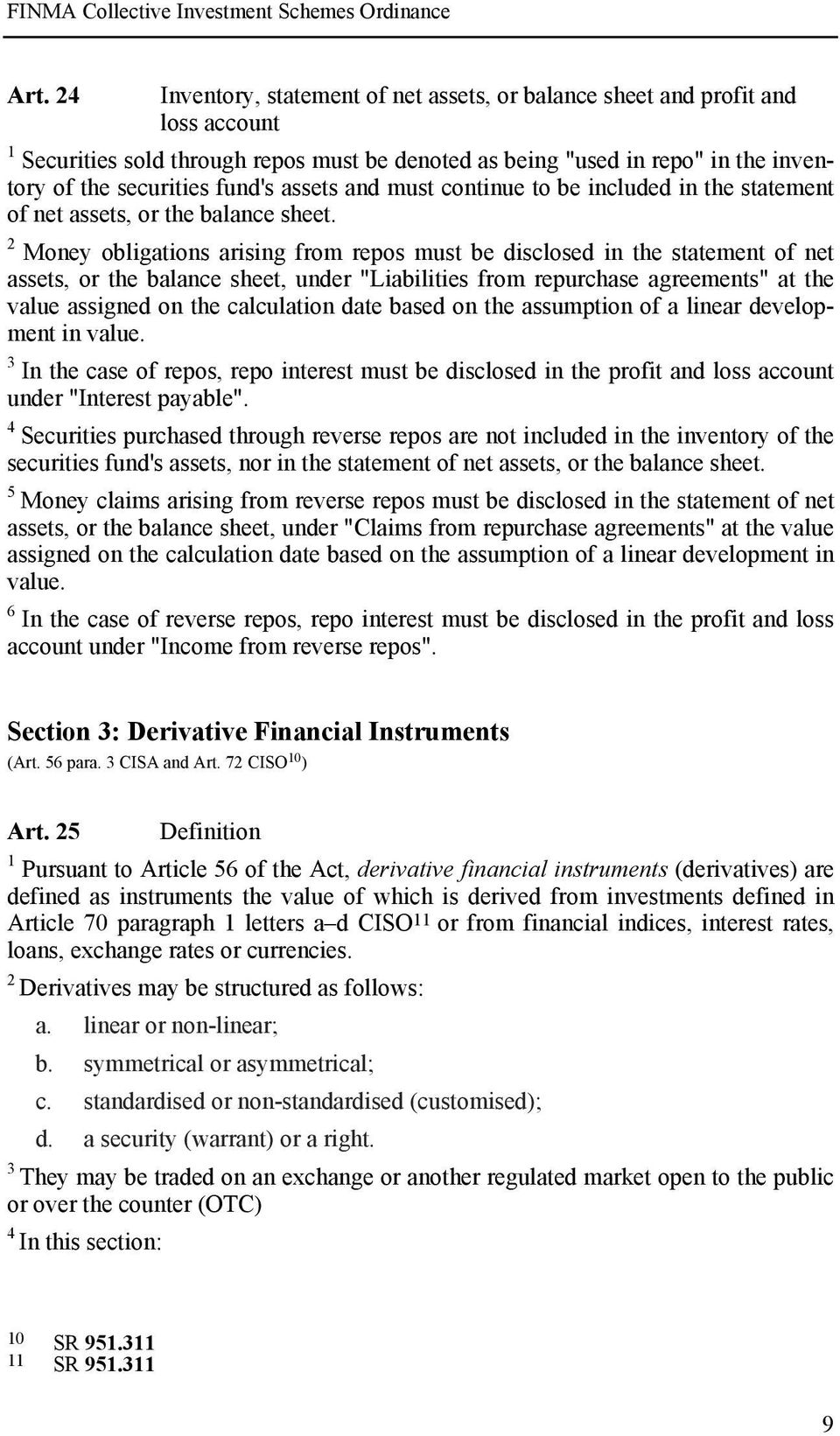 assets and must continue to be included in the statement of net assets, or the balance sheet.