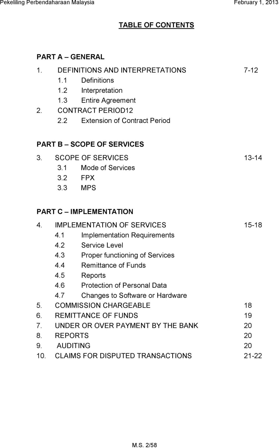 IMPLEMENTATION OF SERVICES 15-18 4.1 Implementation Requirements 4.2 Service Level 4.3 Proper functioning of Services 4.4 Remittance of Funds 4.5 Reports 4.
