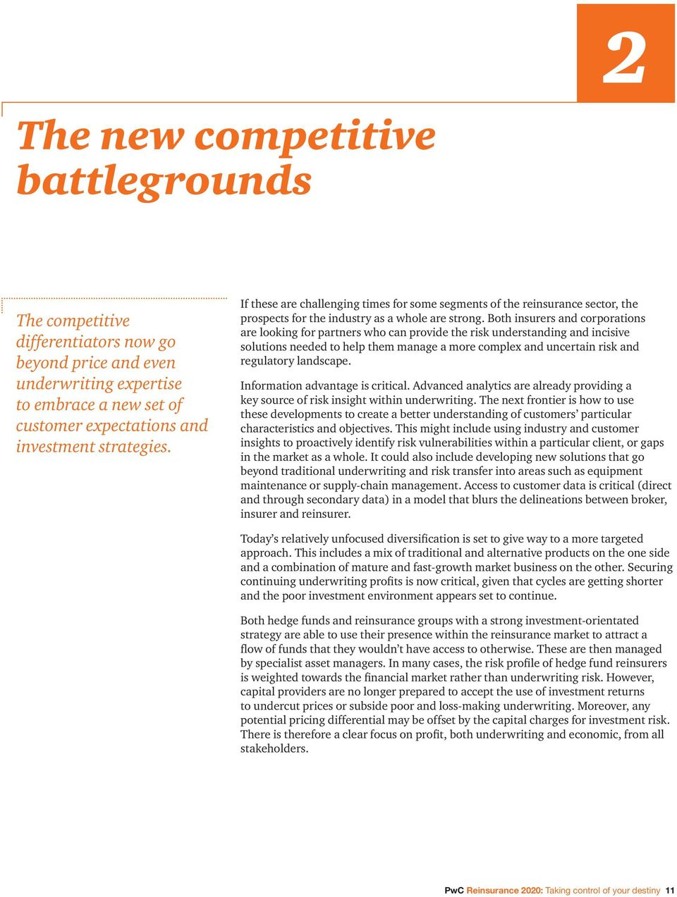 Both insurers and corporations are looking for partners who can provide the risk understanding and incisive solutions needed to help them manage a more complex and uncertain risk and regulatory