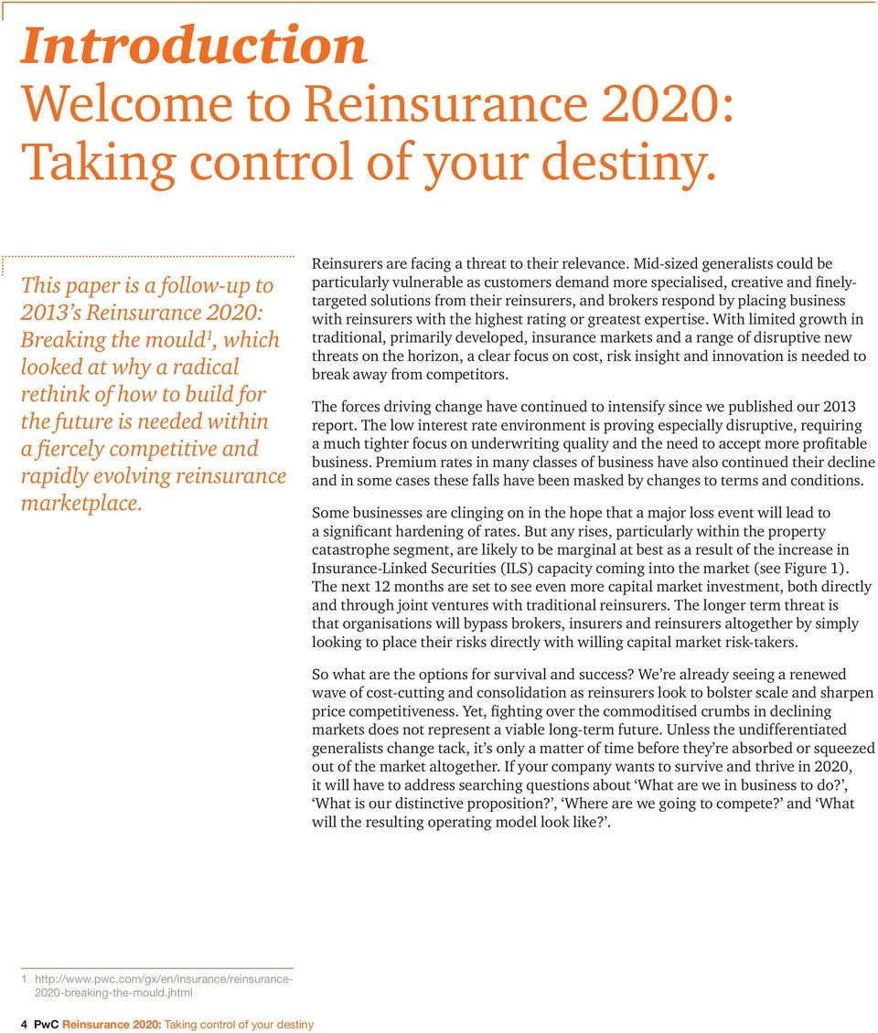 evolving reinsurance marketplace. Reinsurers are facing a threat to their relevance.