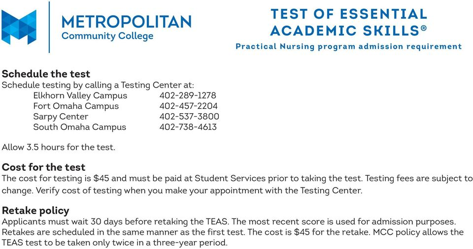 Cost for the test The cost for testing is $45 and must be paid at Student Services prior to taking the test. Testing fees are subject to change.