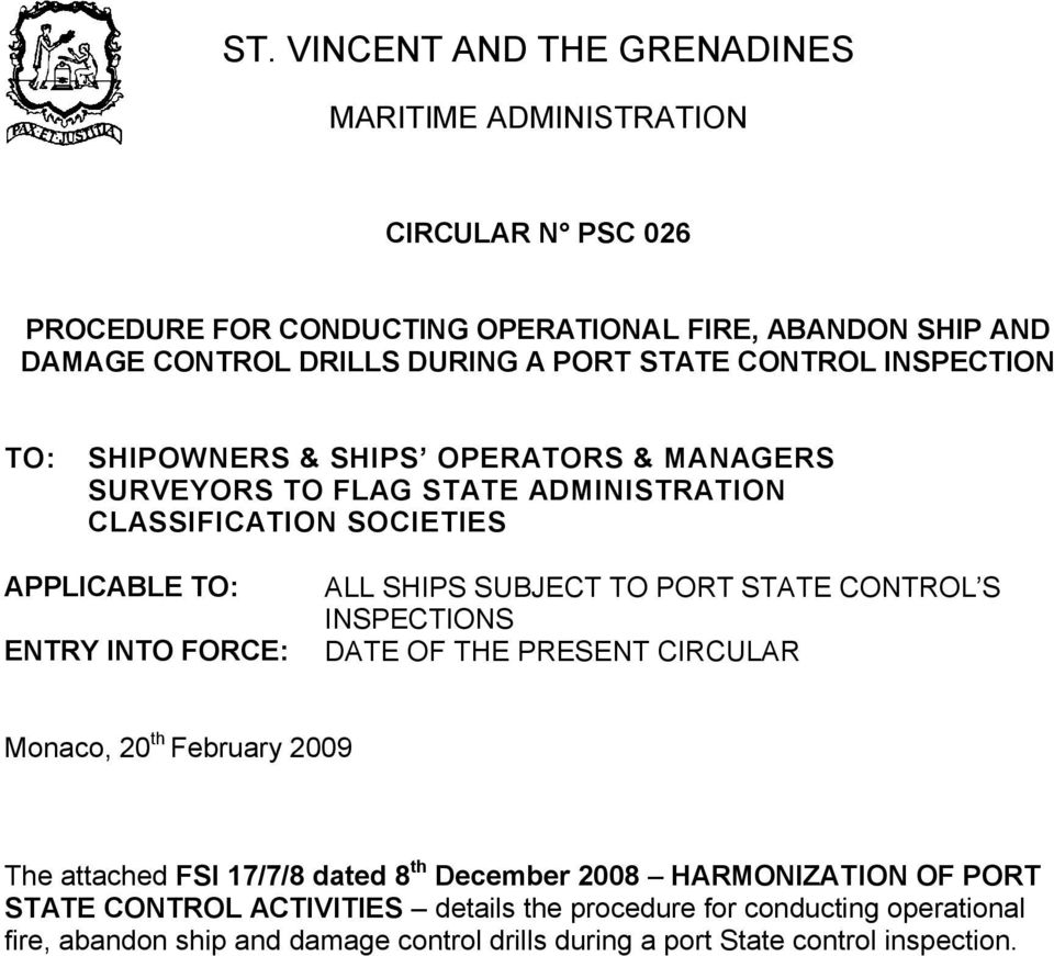 FORCE: ALL SHIPS SUBJECT TO PORT STATE CONTROL S INSPECTIONS DATE OF THE PRESENT CIRCULAR Monaco, 20 th February 2009 The attached FSI 17/7/8 dated 8 th December 2008