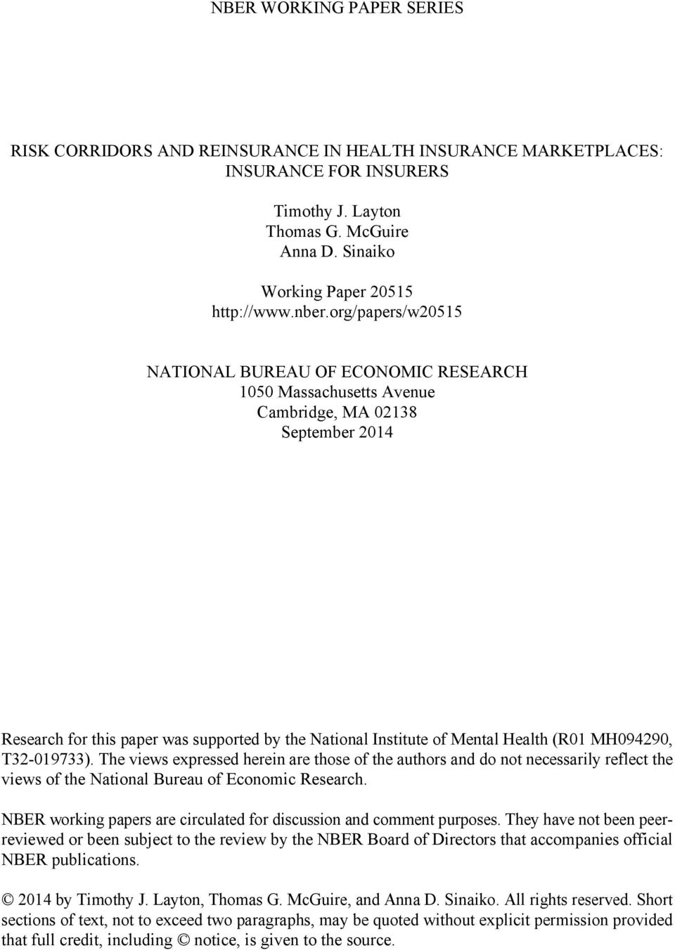 Health (R01 MH094290, T32-019733). The views expressed herein are those of the authors and do not necessarily reflect the views of the National Bureau of Economic Research.
