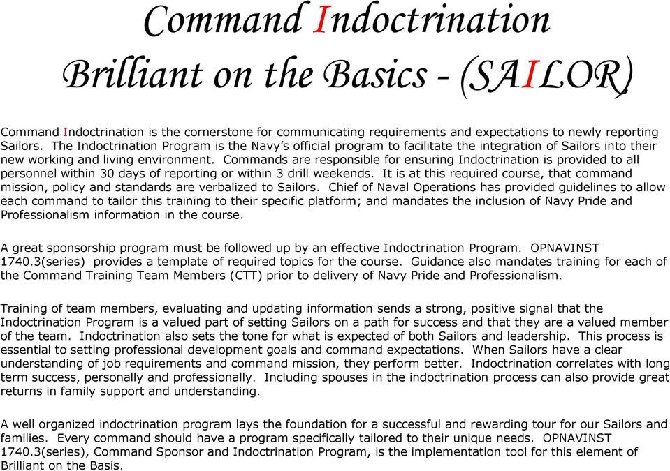 Commands are responsible for ensuring Indoctrination is provided to all personnel within 30 days of reporting or within 3 drill weekends.