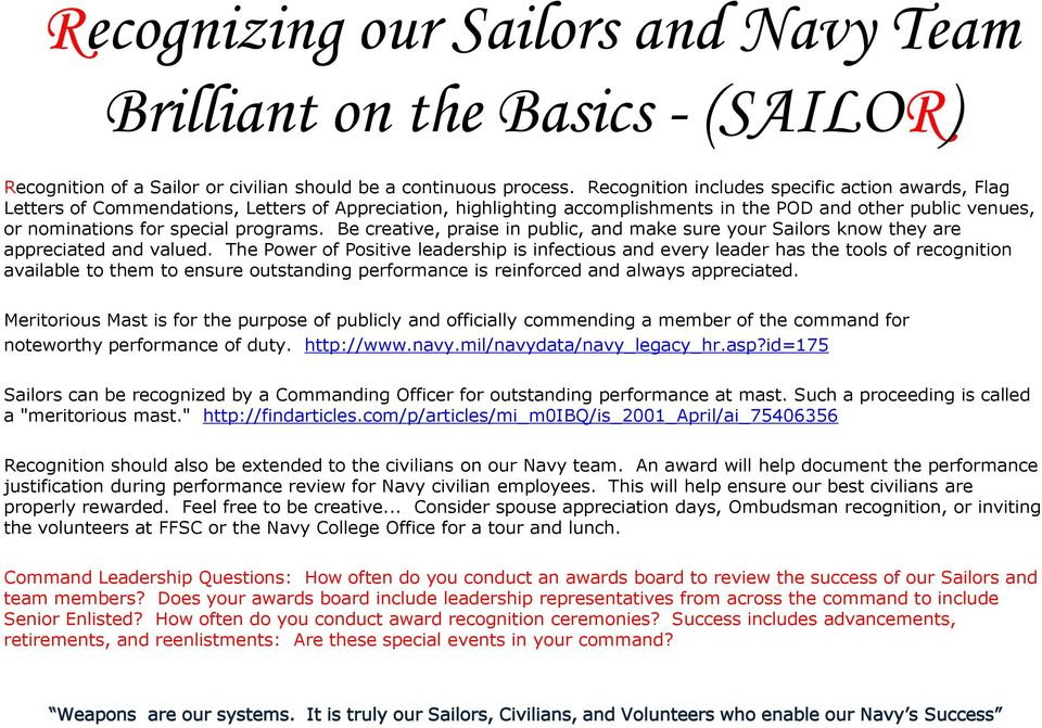 programs. Be creative, praise in public, and make sure your Sailors know they are appreciated and valued.