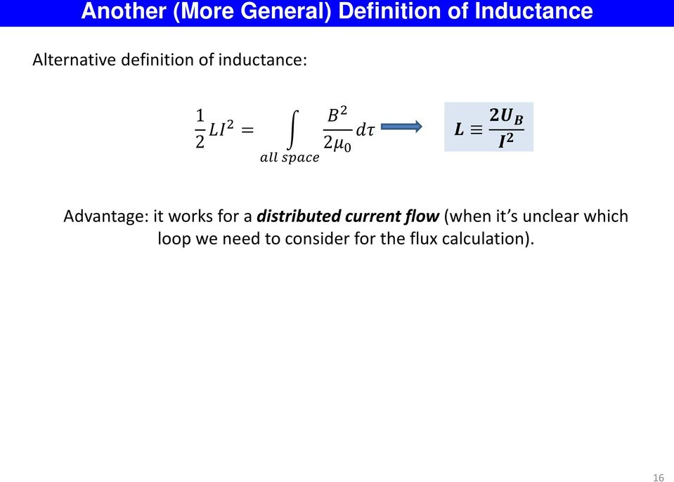 I 2 Advantage: it works for a distributed current flow (when it