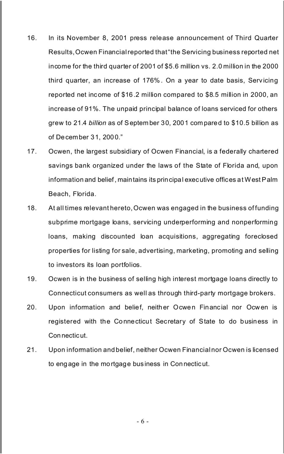 In the united states district court for the district of connecticut the unpaid principal balance of loans serviced for others grew to 214 billion as of septem platinumwayz