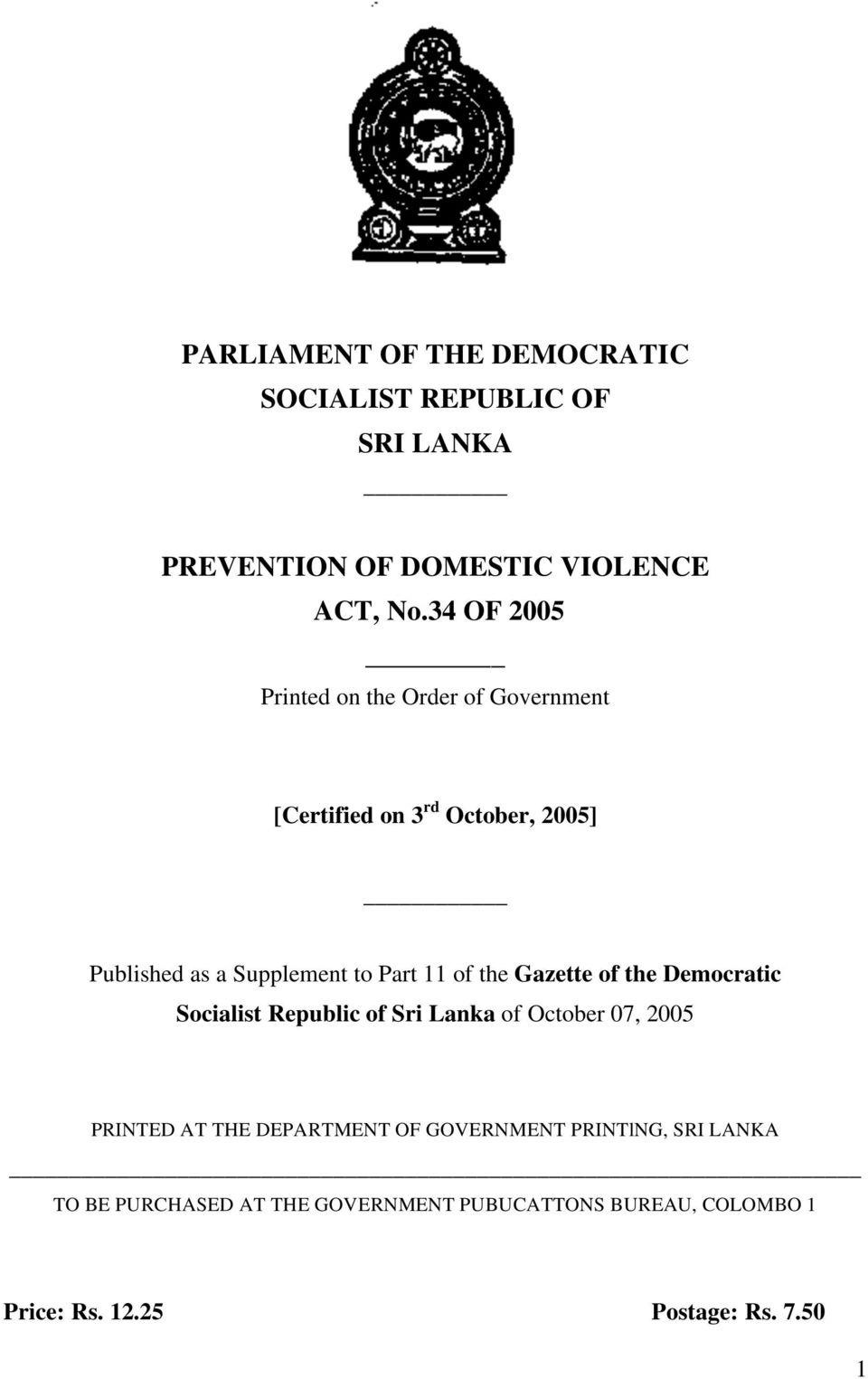 11 of the Gazette of the Democratic Socialist Republic of Sri Lanka of October 07, 2005 PRINTED AT THE DEPARTMENT