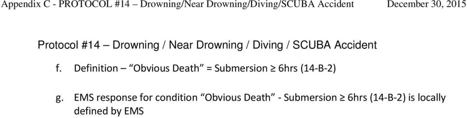 Accident f. Definition Obvious Death = Submersion 6hrs (14 B 2) g.