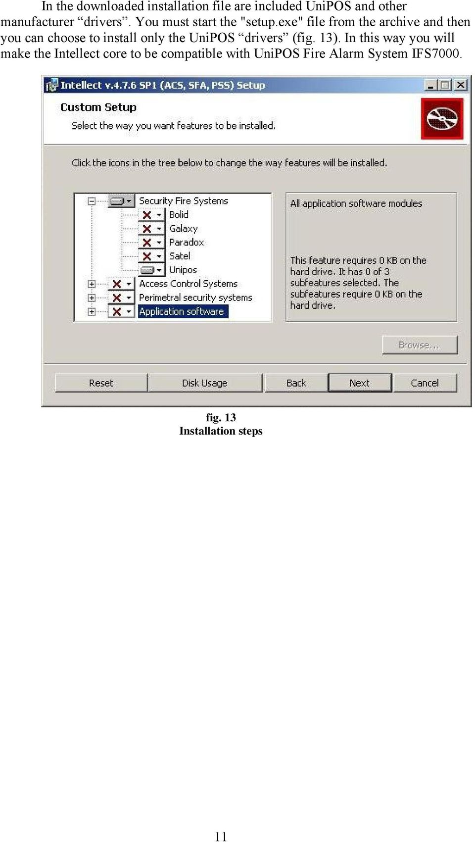 "exe"" file from the archive and then you can choose to install only the UniPOS drivers"