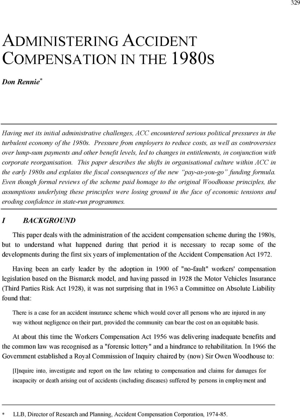 This paper describes the shifts in organisational culture within ACC in the early 1980s and explains the fiscal consequences of the new pay-as-you-go funding formula.