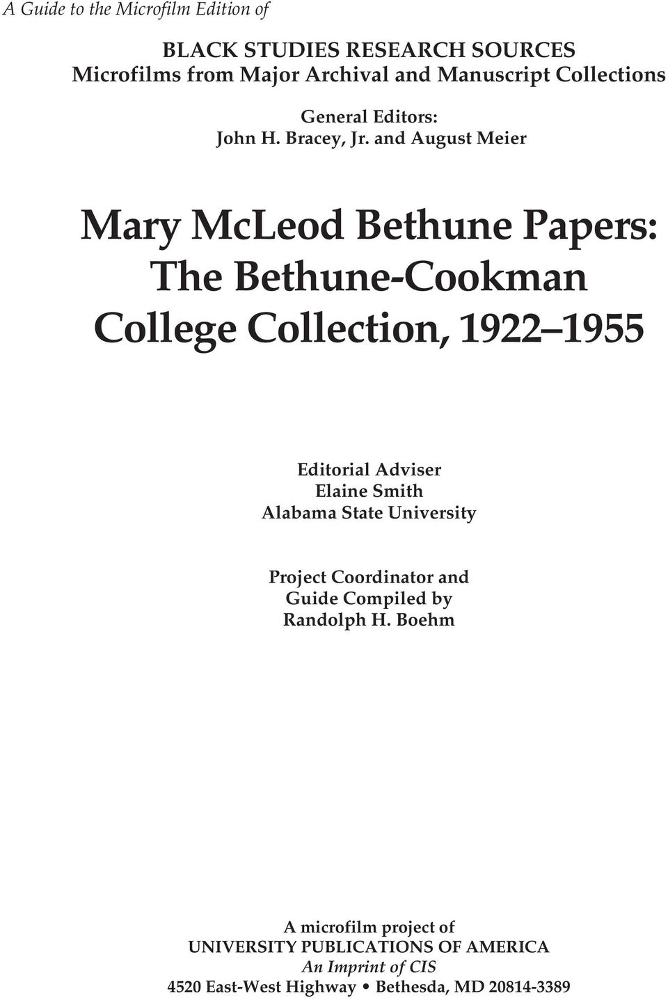 and August Meier Mary McLeod Bethune Papers: The Bethune-Cookman College Collection, 1922 1955 Editorial Adviser Elaine