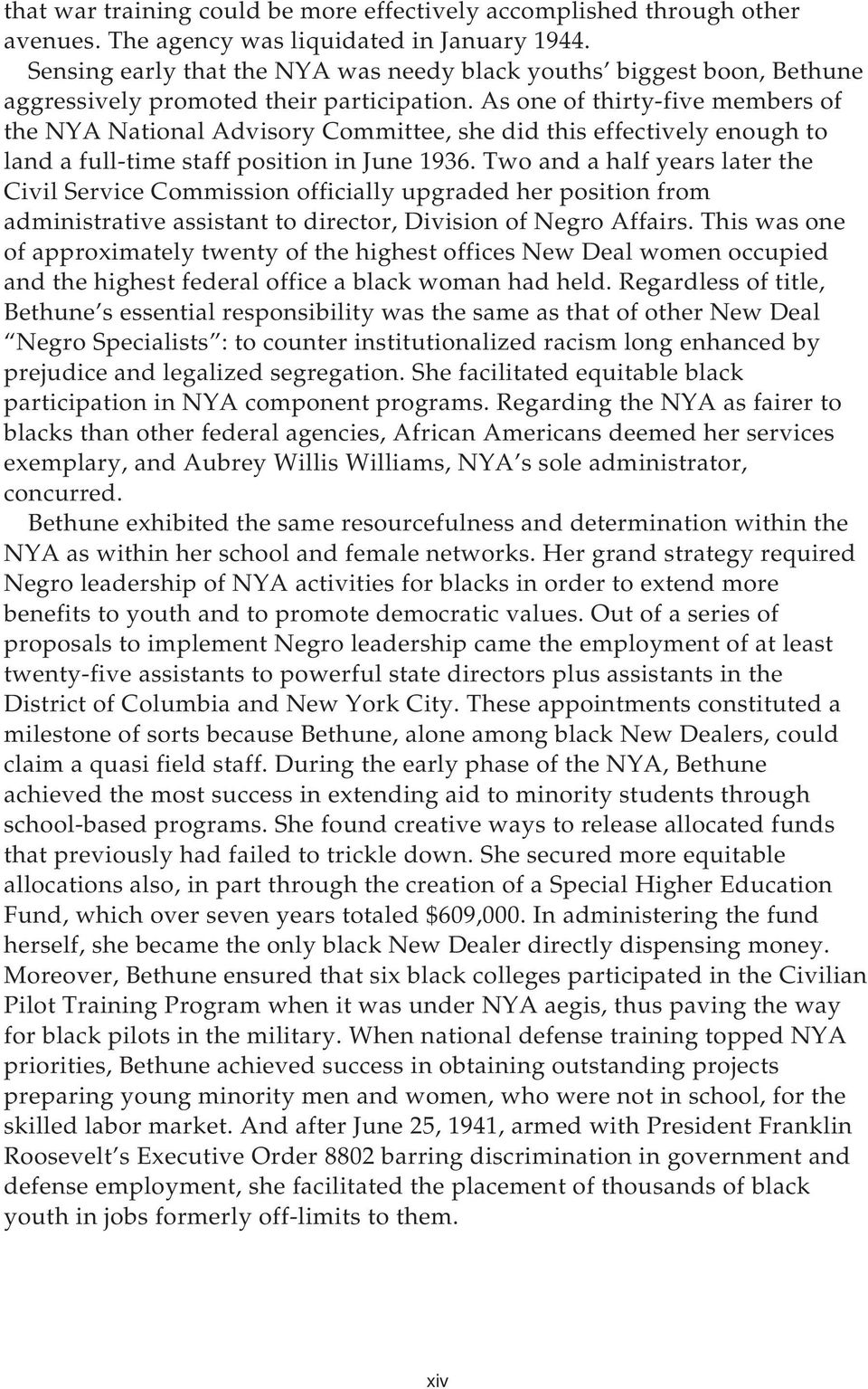 As one of thirty-five members of the NYA National Advisory Committee, she did this effectively enough to land a full-time staff position in June 1936.