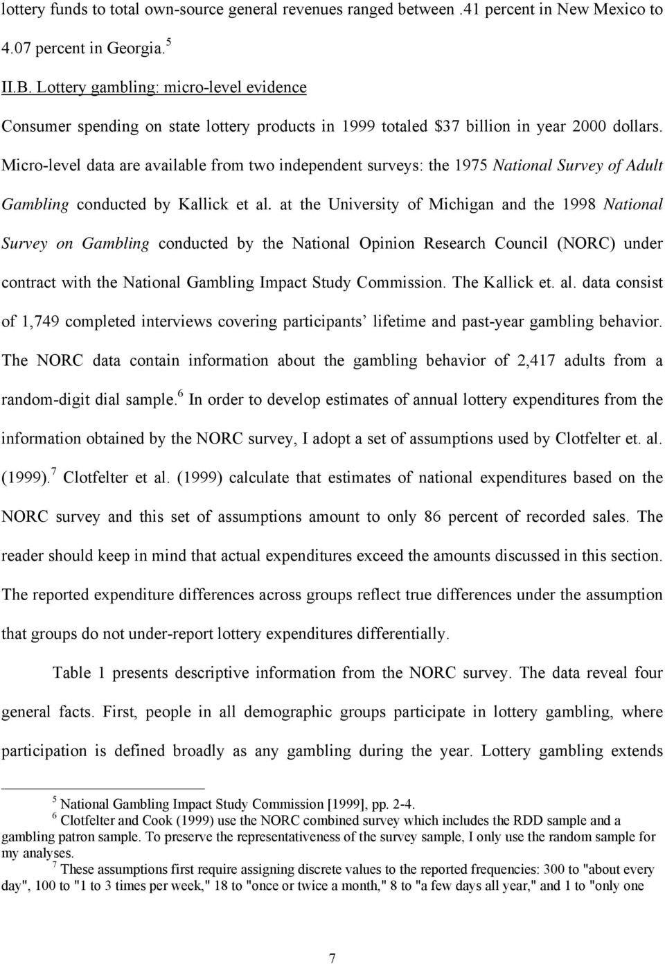 Micro-level data are available from two independent surveys: the 1975 National Survey of Adult Gambling conducted by Kallick et al.