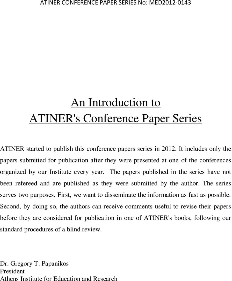 The papers published in the series have not been refereed and are published as they were submitted by the author. The series serves two purposes.