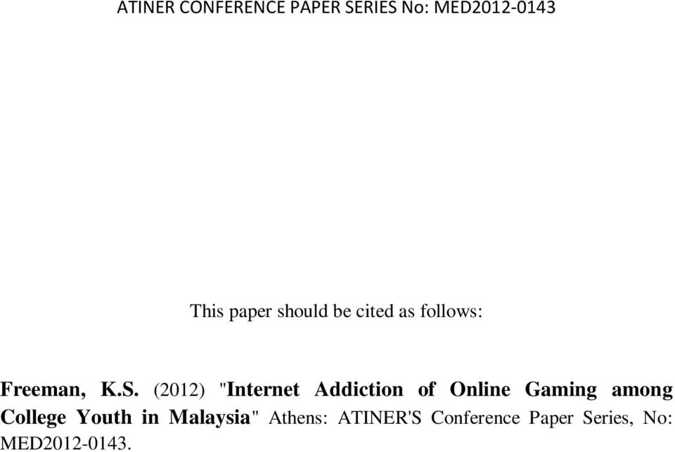 "Gaming among College Youth in Malaysia"" Athens:"