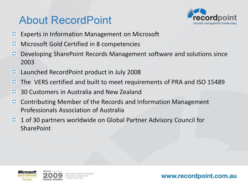 built to meet requirements of PRA and ISO 15489 30 Customers in Australia and New Zealand Contributing Member of the Records and