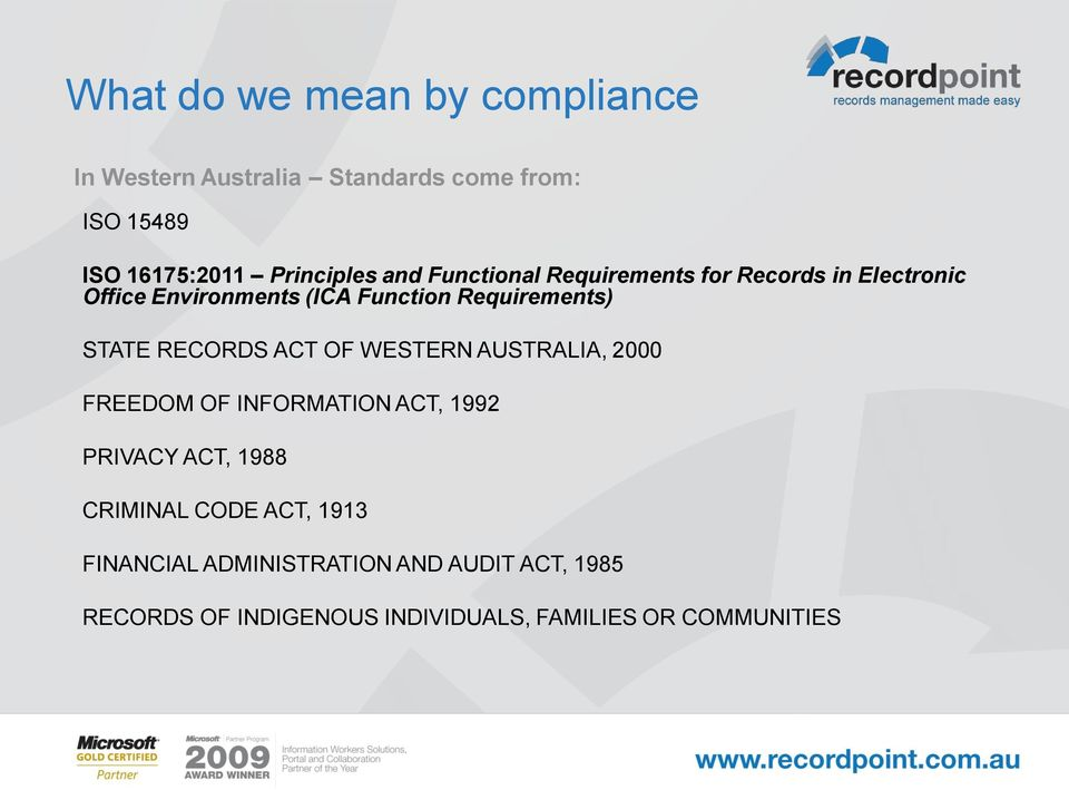 RECORDS ACT OF WESTERN AUSTRALIA, 2000 FREEDOM OF INFORMATION ACT, 1992 PRIVACY ACT, 1988 CRIMINAL CODE ACT,