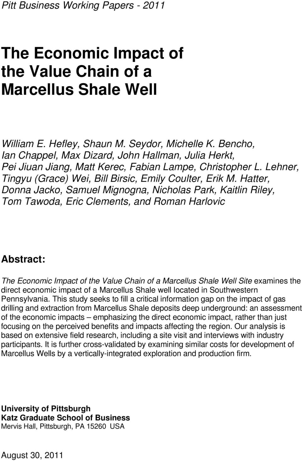 Hatter, Donna Jacko, Samuel Mignogna, Nicholas Park, Kaitlin Riley, Tom Tawoda, Eric Clements, and Roman Harlovic Abstract: The Economic Impact of the Value Chain of a Marcellus Shale Well Site