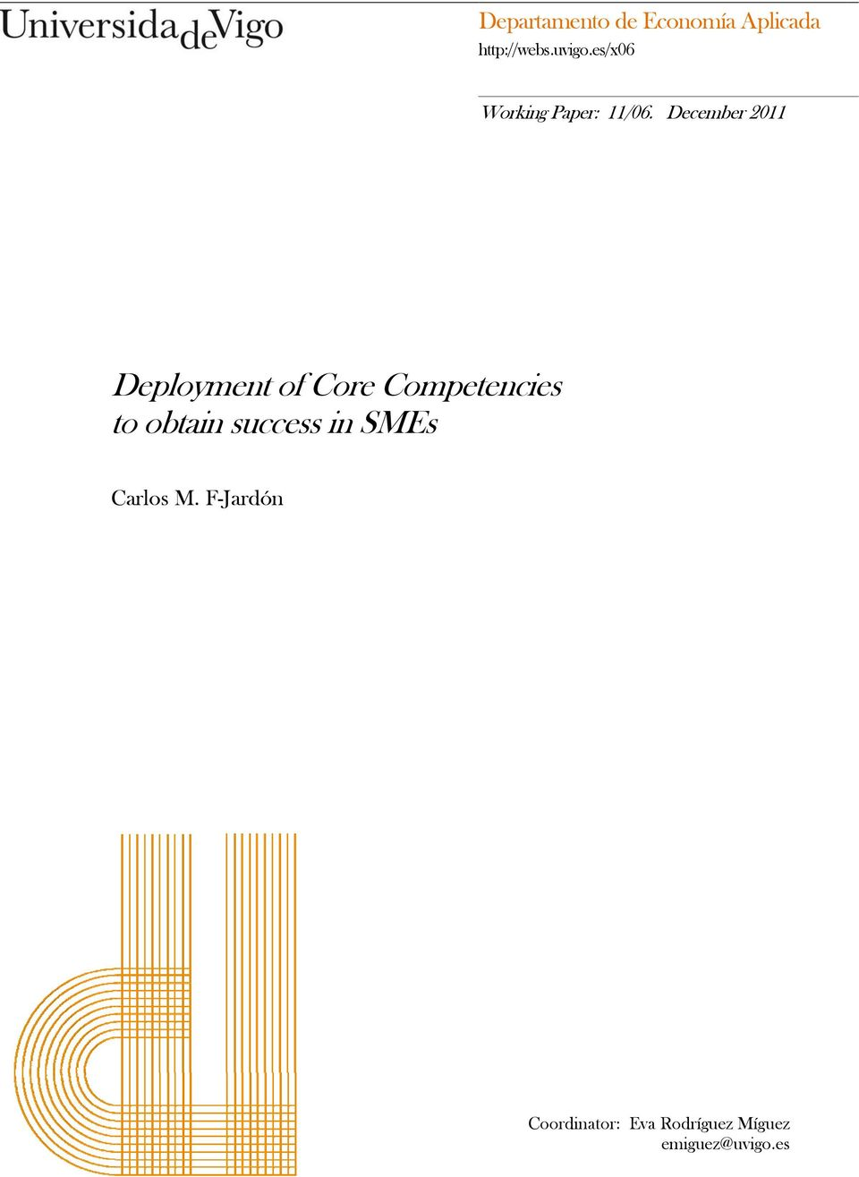 December 2011 Deployment of Core Competencies to obtain