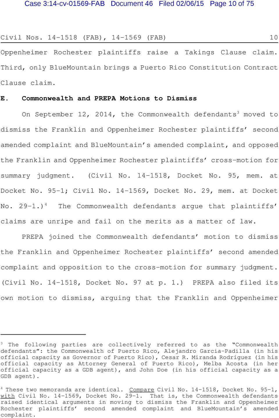 Commonwealth and PREPA Motions to Dismiss On September 12, 2014, the Commonwealth defendants 3 moved to dismiss the Franklin and Oppenheimer Rochester plaintiffs second amended complaint and