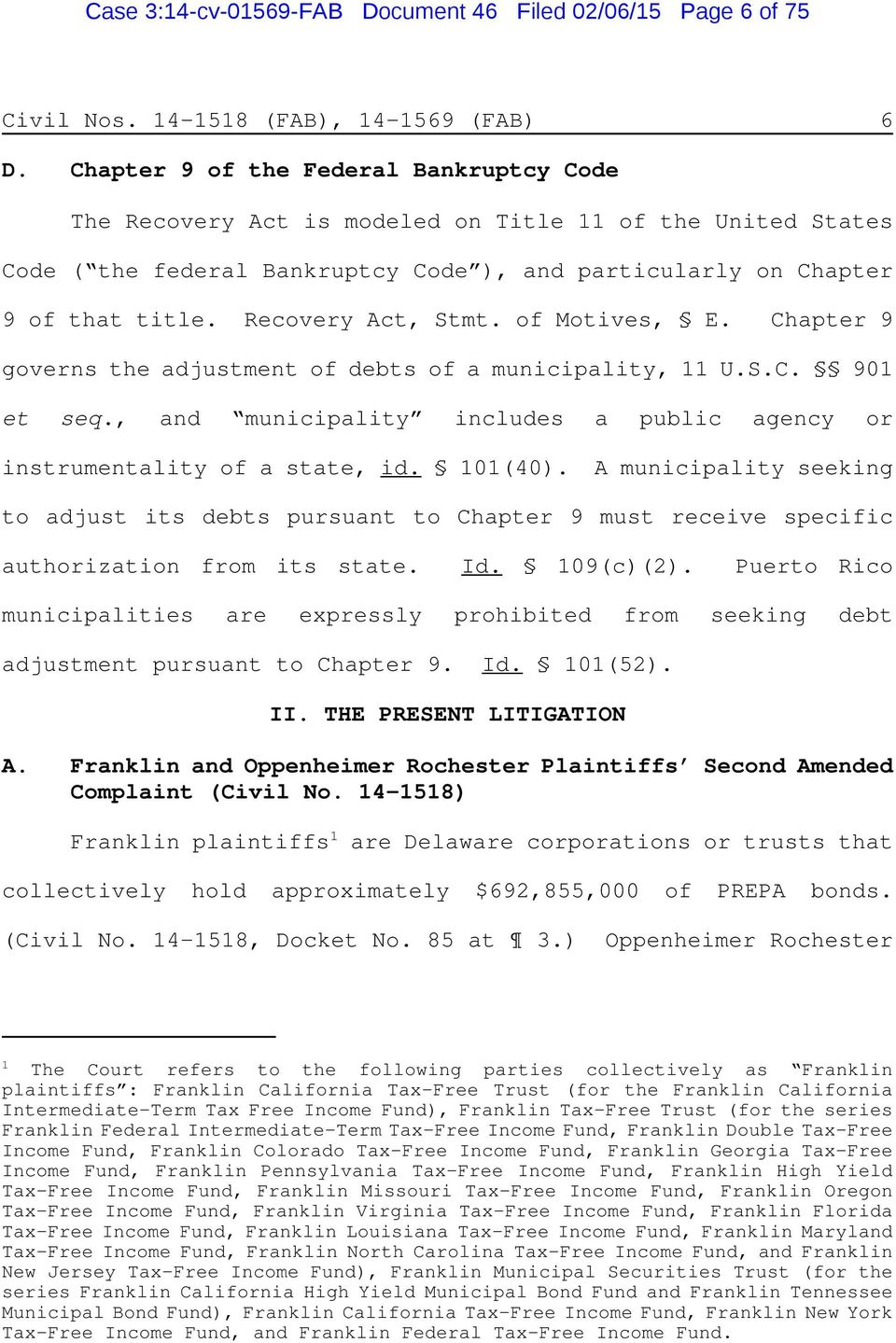 Recovery Act, Stmt. of Motives, E. Chapter 9 governs the adjustment of debts of a municipality, 11 U.S.C. 901 et seq., and municipality includes a public agency or instrumentality of a state, id.