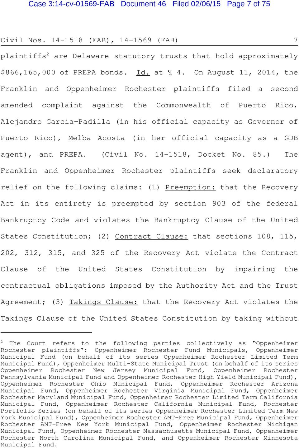 On August 11, 2014, the Franklin and Oppenheimer Rochester plaintiffs filed a second amended complaint against the Commonwealth of Puerto Rico, Alejandro Garcia-Padilla (in his official capacity as