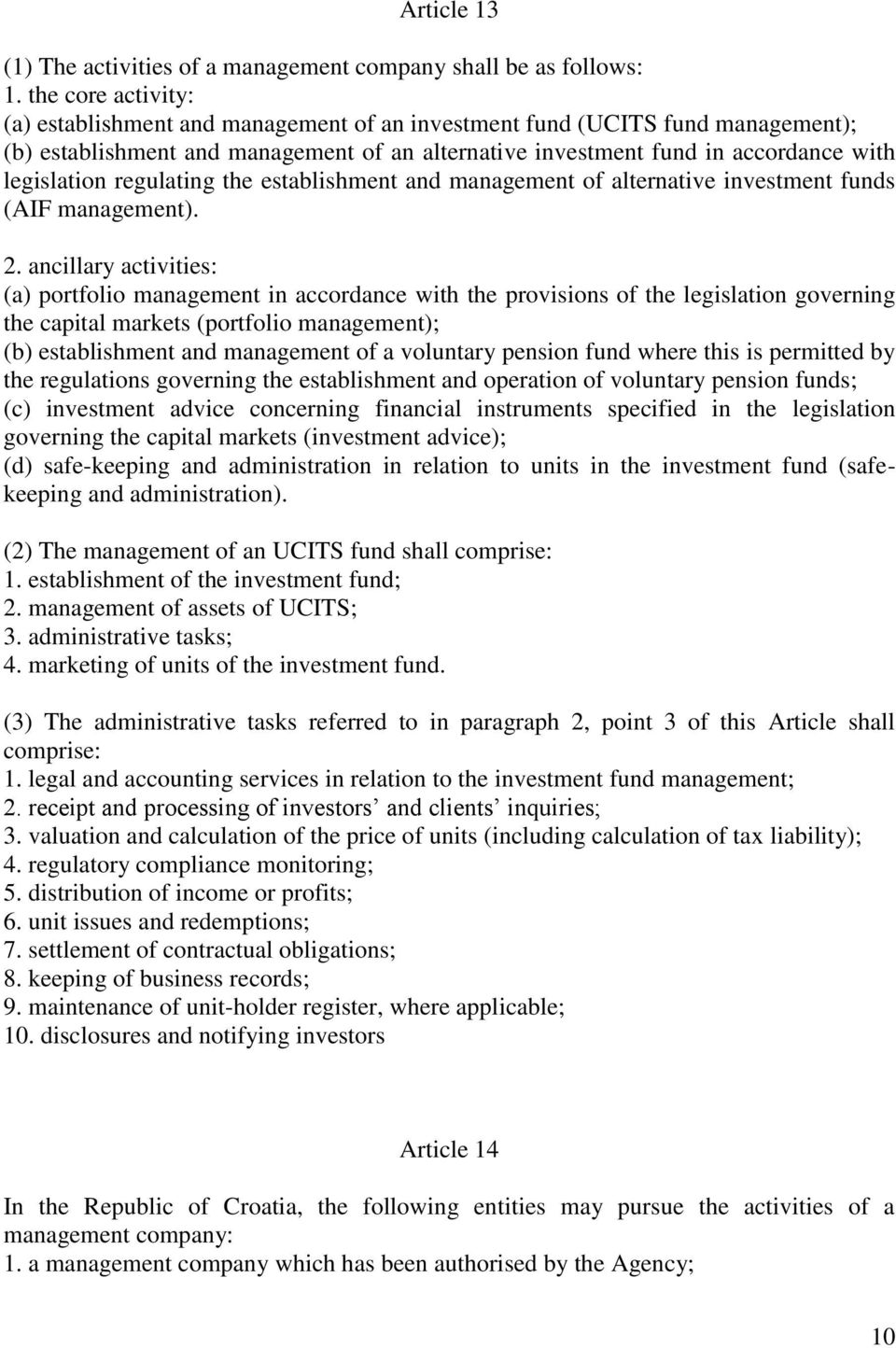 regulating the establishment and management of alternative investment funds (AIF management). 2.