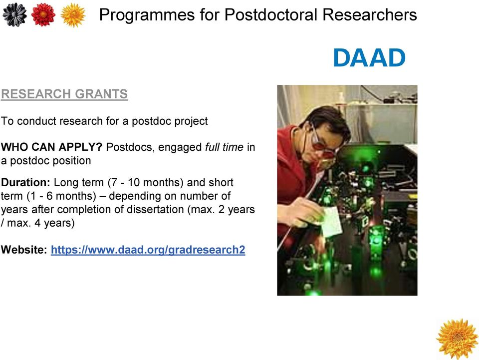 Postdocs, engaged full time in a postdoc position Duration: Long term (7-10 months) and