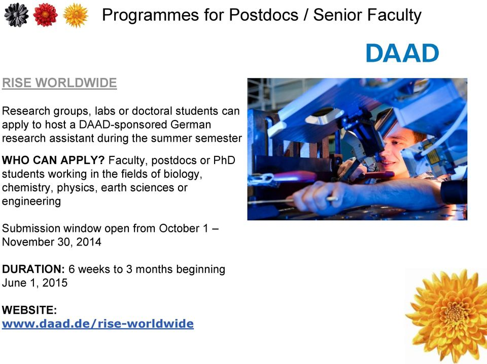 Faculty, postdocs or PhD students working in the fields of biology, chemistry, physics, earth sciences or