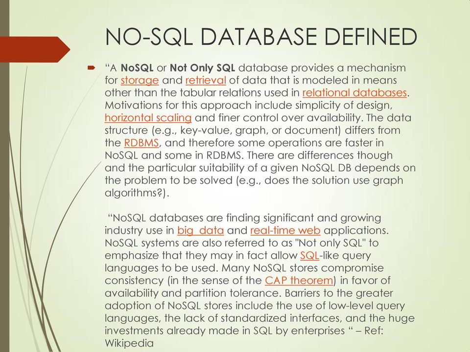 There are differences though and the particular suitability of a given NoSQL DB depends on the problem to be solved (e.g., does the solution use graph algorithms?).