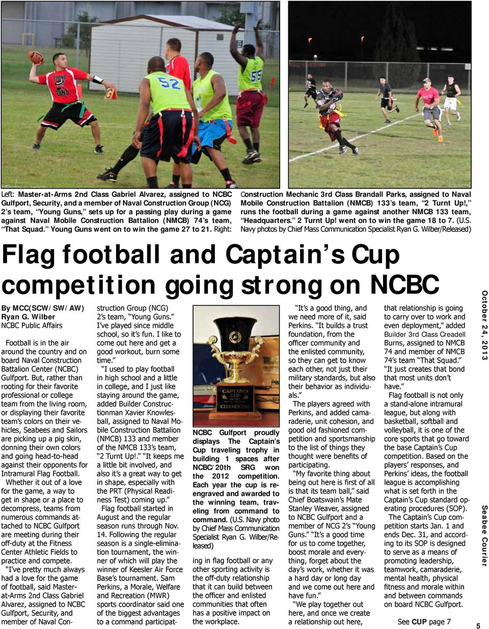 Right: Flag football and Captain s Cup competition going strong on NCBC By MCC(SCW/SW/AW) Ryan G.