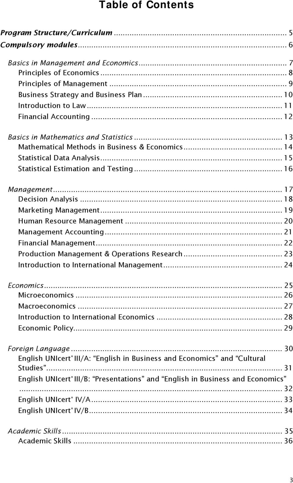 .. 14 Statistical Data Analysis... 15 Statistical Estimation and Testing... 16 Management... 17 Decision Analysis... 18 Marketing Management... 19 Human Resource Management... 20 Management Accounting.