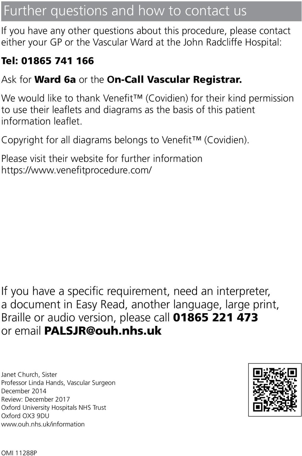 Copyright for all diagrams belongs to Venefit (Covidien). Please visit their website for further information https://www.venefitprocedure.