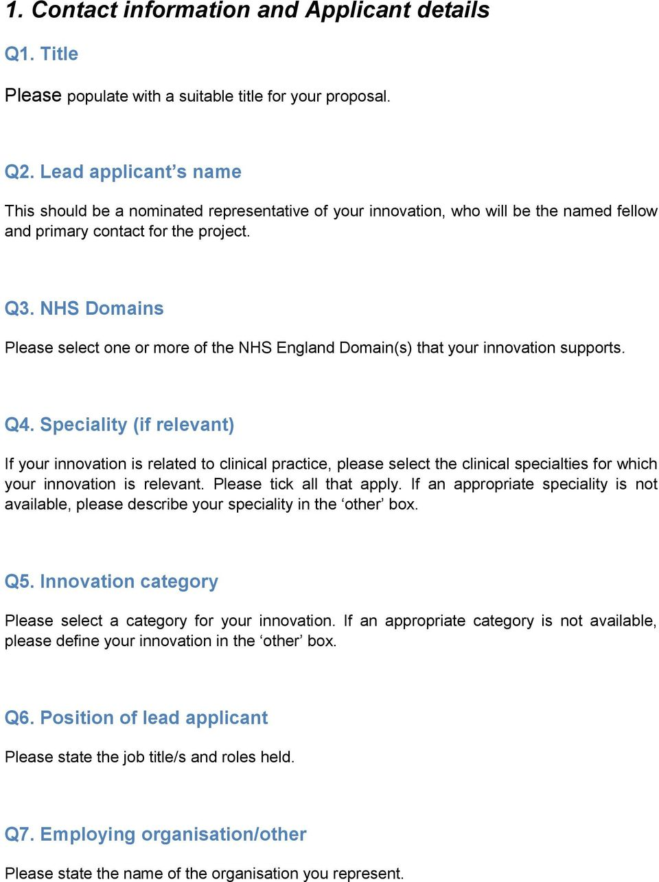 NHS Domains Please select one or more of the NHS England Domain(s) that your innovation supports. Q4.