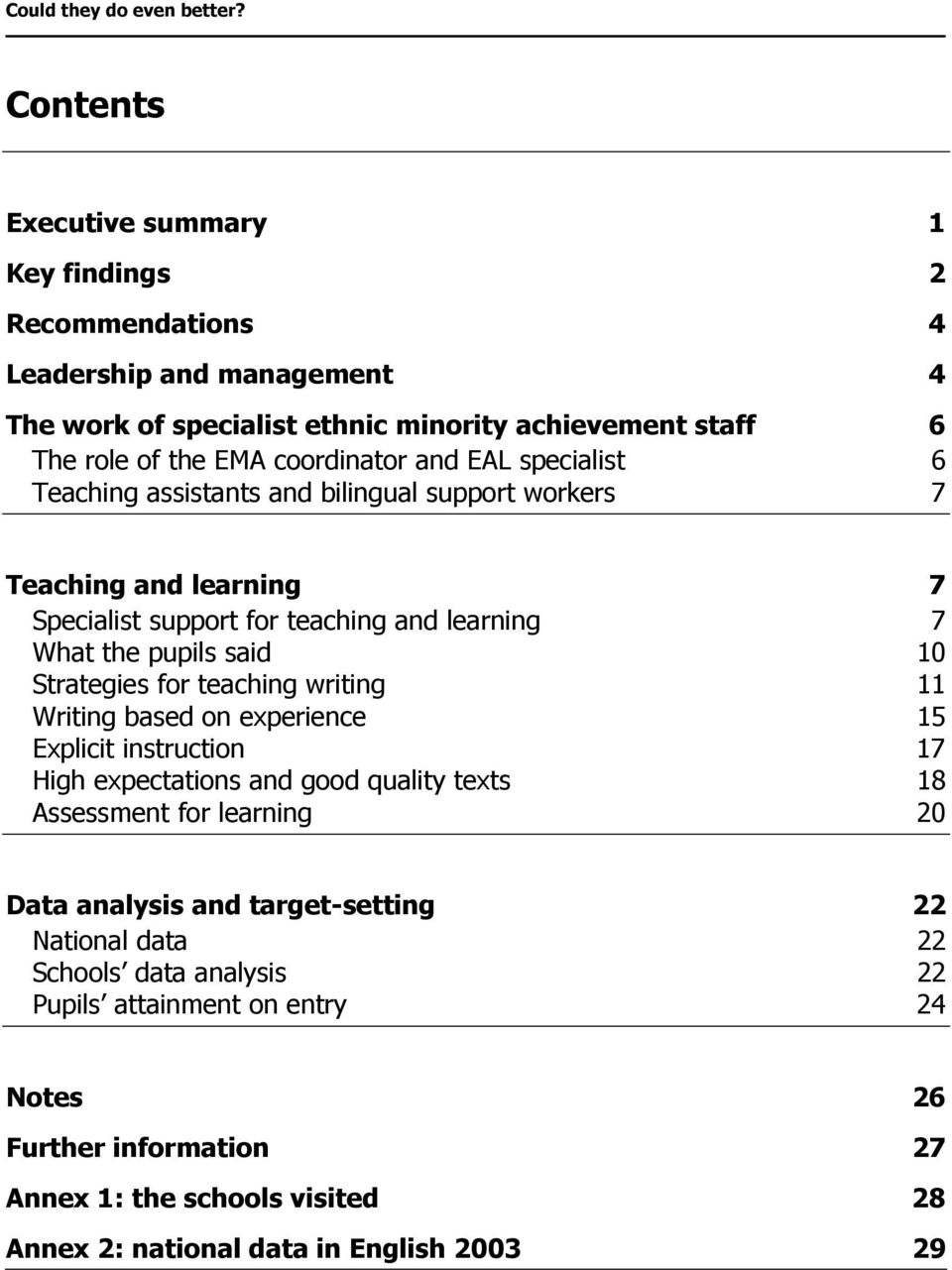 EAL specialist 6 Teaching assistants and bilingual support workers 7 Teaching and learning 7 Specialist support for teaching and learning 7 What the pupils said 10 Strategies for teaching