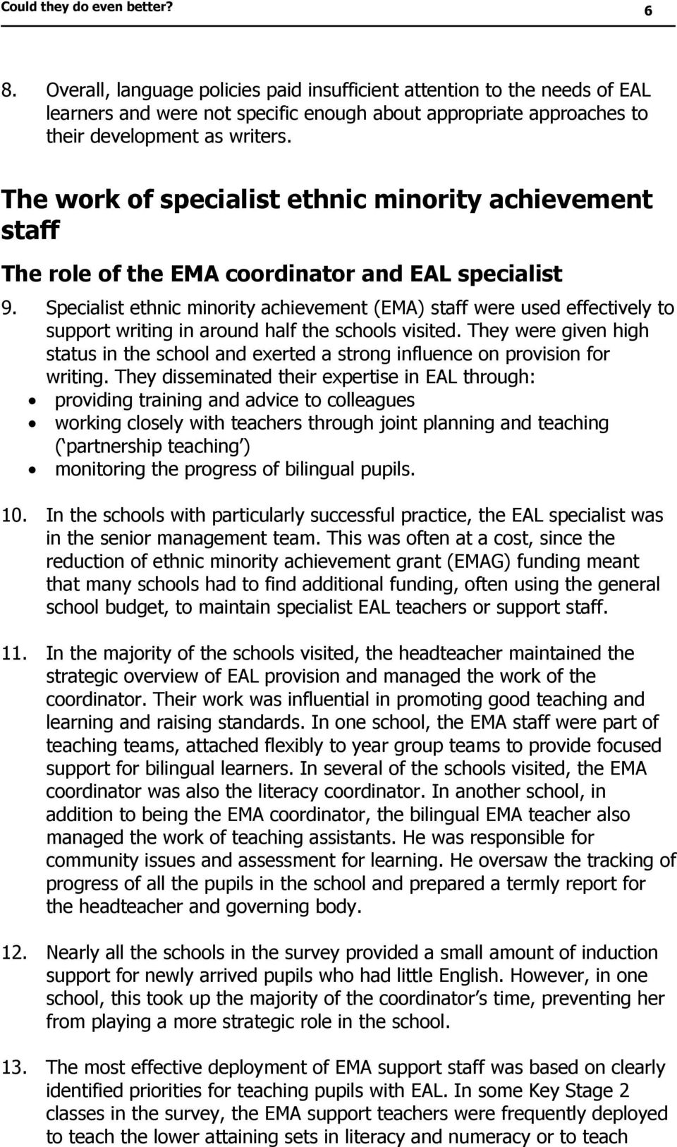 The work of specialist ethnic minority achievement staff The role of the EMA coordinator and EAL specialist 9.