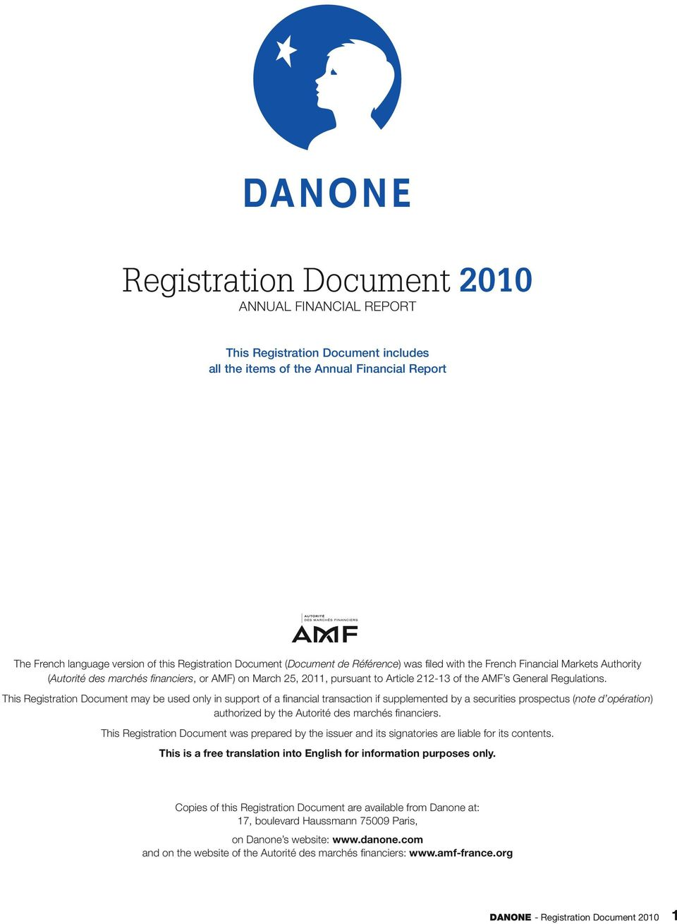This Registration Document may be used only in support of a financial transaction if supplemented by a securities prospectus (note d opération) authorized by the Autorité des marchés financiers.