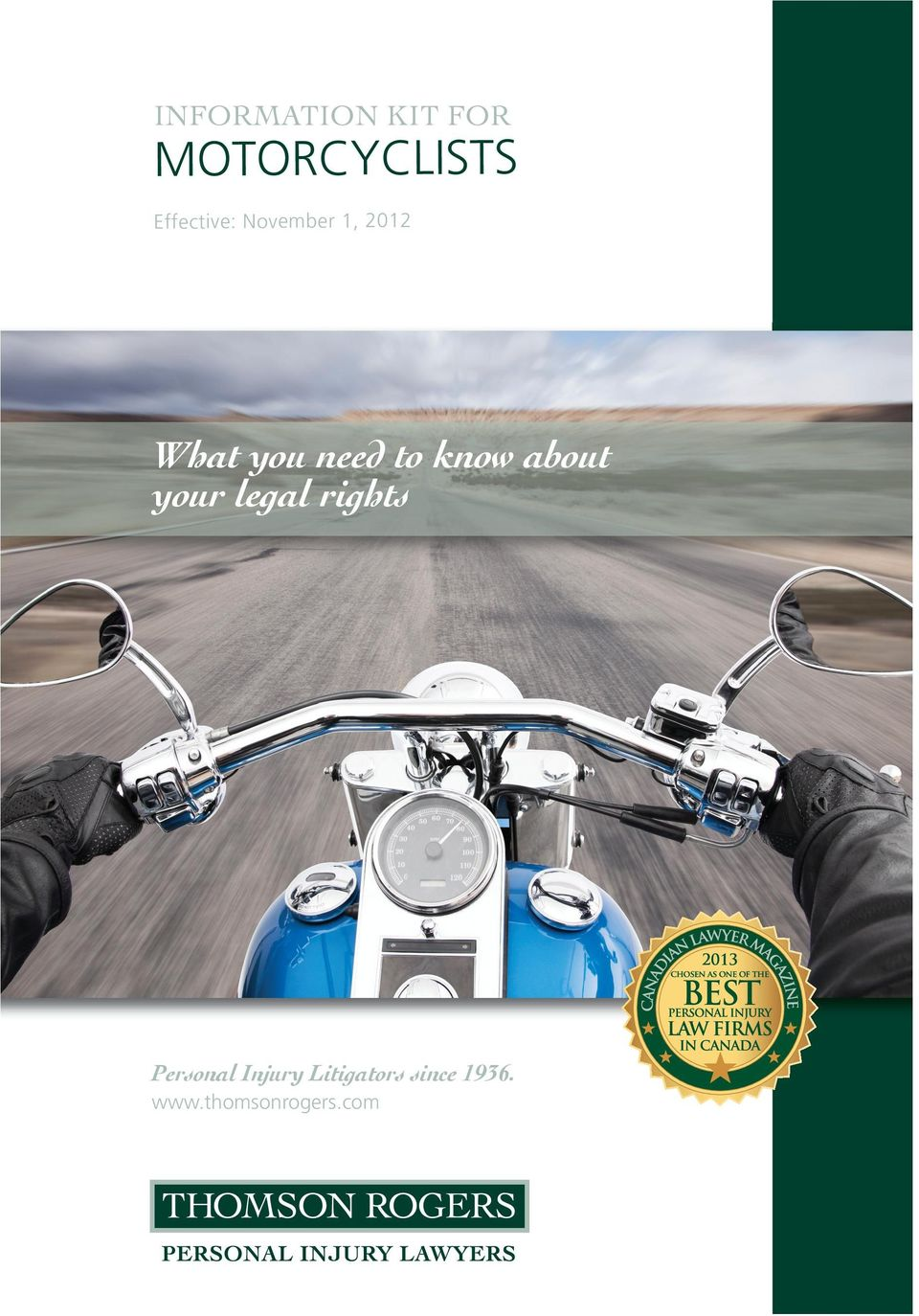 MOTORCYCLISTS Effective: November 1, 2012 What you need