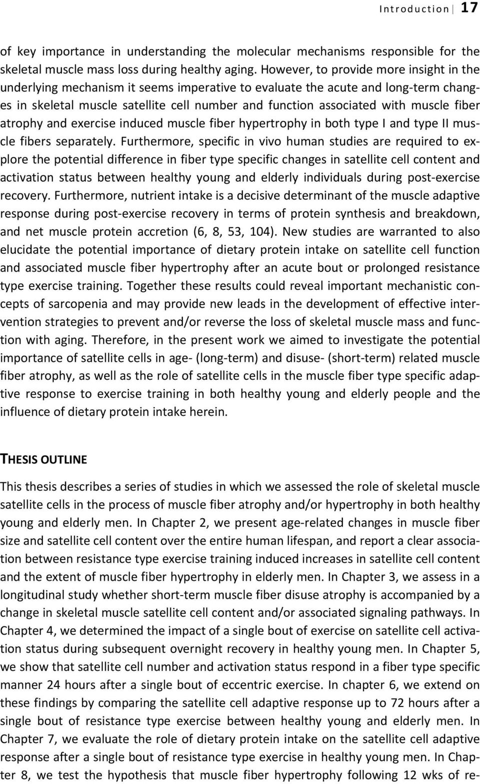 muscle fiber atrophy and exercise induced muscle fiber hypertrophy in both type I and type II muscle fibers separately.