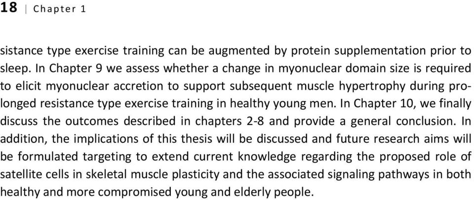 exercise training in healthy young men. In Chapter 10, we finally discuss the outcomes described in chapters 2-8 and provide a general conclusion.