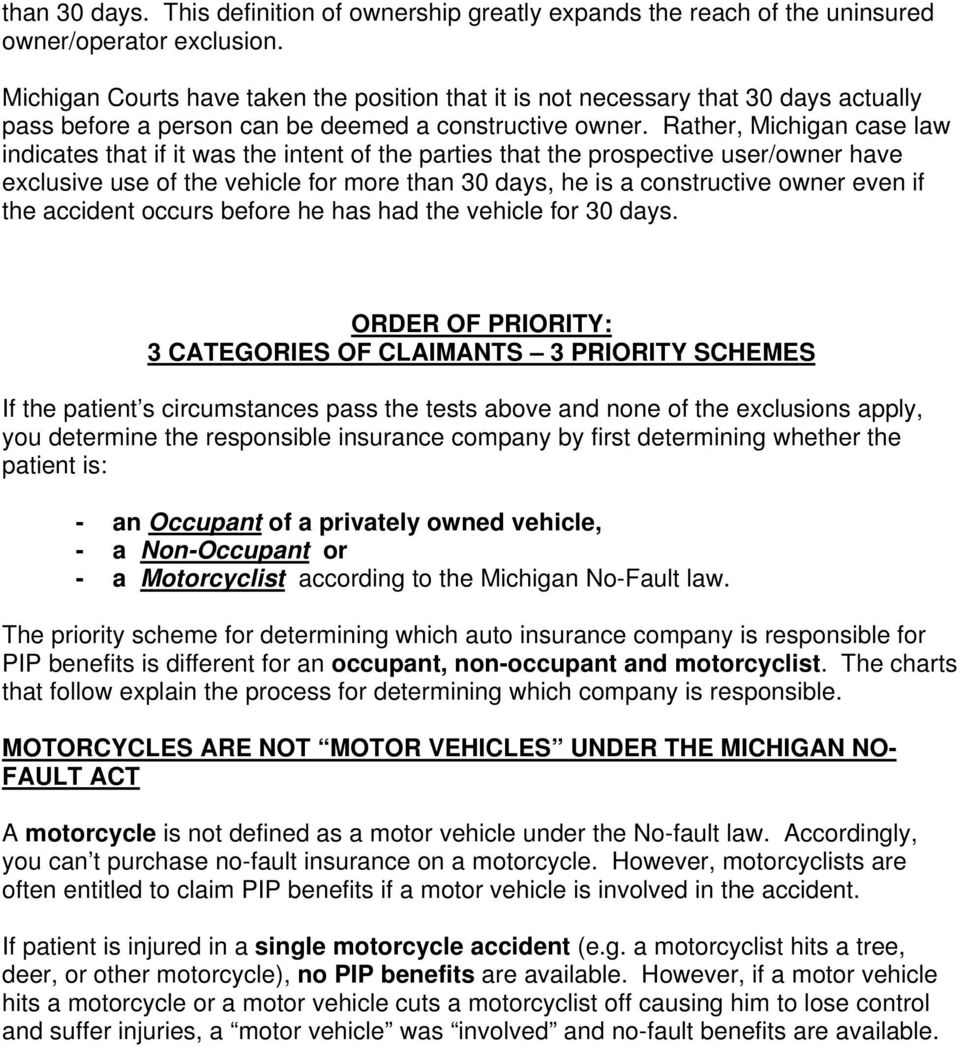 Rather, Michigan case law indicates that if it was the intent of the parties that the prospective user/owner have exclusive use of the vehicle for more than 30 days, he is a constructive owner even