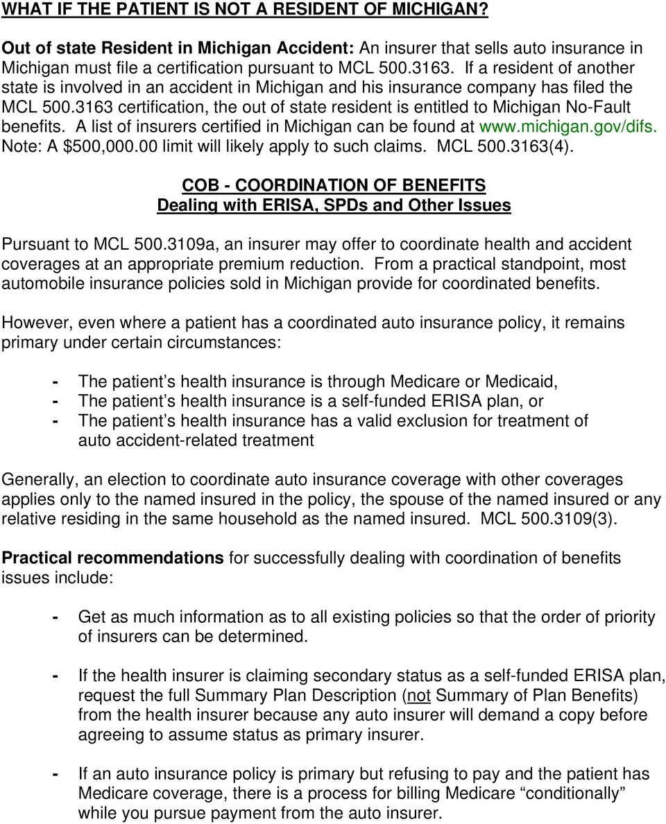 3163 certification, the out of state resident is entitled to Michigan No-Fault benefits. A list of insurers certified in Michigan can be found at www.michigan.gov/difs. Note: A $500,000.