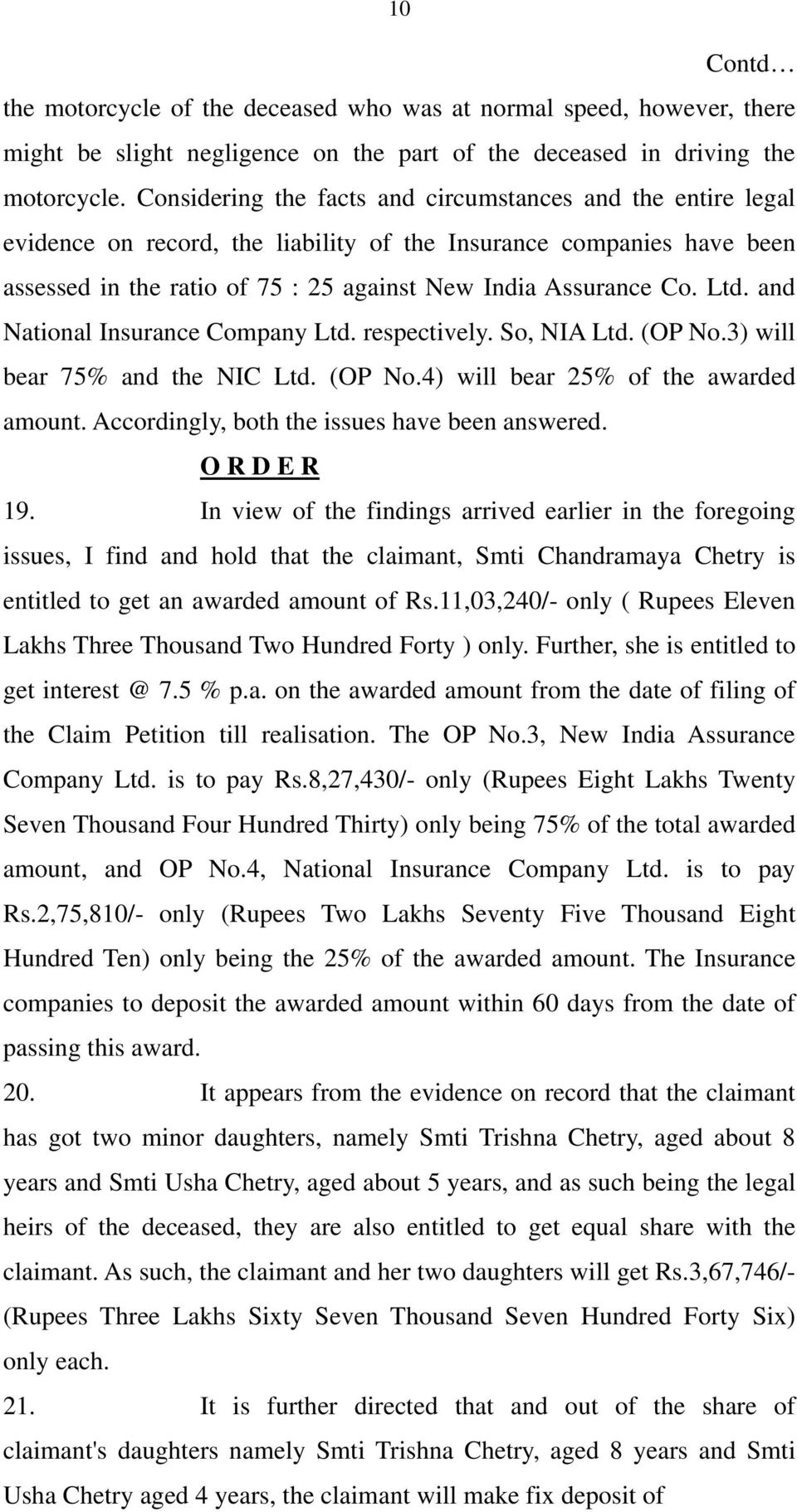 Ltd. and National Insurance Company Ltd. respectively. So, NIA Ltd. (OP No.3) will bear 75% and the NIC Ltd. (OP No.4) will bear 25% of the awarded amount.