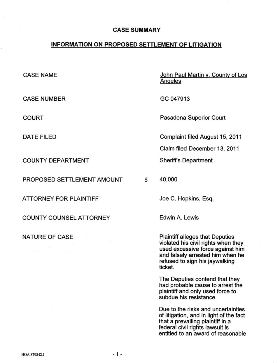 SETTLEMENT AMOUNT $ 40,000 ATTORNEY FOR PLAINTIFF Joe C. Hopkins, Esq. COUNTY COUNSEL ATTORNEY Edwin A.
