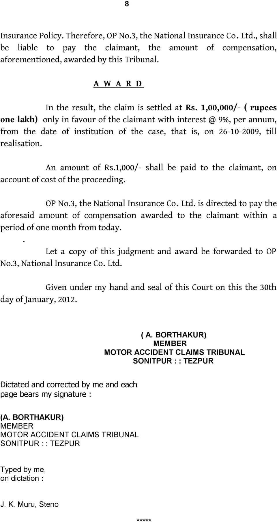 1,00,000/- ( rupees one lakh) only in favour of the claimant with interest @ 9%, per annum, from the date of institution of the case, that is, on 26-10-2009, till realisation. An amount of Rs.